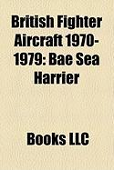 British Fighter Aircraft 1970-1979: Bae Sea Harrier