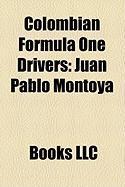 Colombian Formula One Drivers: Juan Pablo Montoya