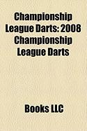 Championship League Darts: 2008 Championship League Darts, 2009 Championship League Darts