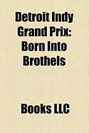Detroit Indy Grand Prix: Born Into Brothels
