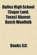 Dulles High School (Sugar Land, Texas) Alumni: Butch Woolfolk, Sean Patrick Flanery, Paul Begala, Kevin Eschenfelder