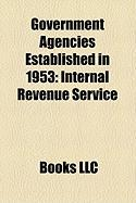 Government Agencies Established in 1953: Internal Revenue Service