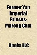 Former Yan Imperial Princes: Murong Chui, Murong de, Murong Ke, Murong Ping, Murong Chong, Murong Hong