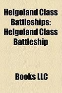 Helgoland Class Battleships: Helgoland Class Battleship, SMS Helgoland, SMS Ostfriesland, SMS Thringen, SMS Oldenburg