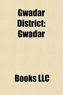 Gwadar District: Gwadar, Astola, Jiwani, Gwadar Port, Gwadar International Airport, Pasni Tehsil, Mirani Dam