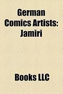 German Comics Artists: Jamiri, Marko Djurdjevi, Ralf Konig, David Fuleki, Walter Moers, Hans Steinbach, Rolf Kauka, Kurt Caesar, Hannes Hegen