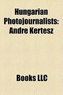 Hungarian Photojournalists: Andr Kertsz