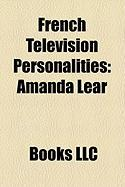 French Television Personalities: Amanda Lear, Clara Morgane, Mickal Vendetta, Nicolas Rey, Magali Lunel