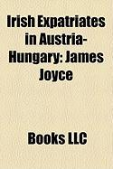 Irish Expatriates in Austria-Hungary: James Joyce