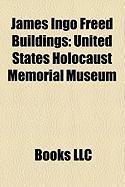 James Ingo Freed Buildings: United States Holocaust Memorial Museum, University Village, New York, United States Air Force Memorial