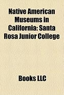 Native American Museums in California: Santa Rosa Junior College