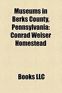 Museums in Berks County, Pennsylvania: Conrad Weiser Homestead