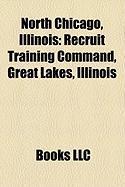 North Chicago, Illinois: Recruit Training Command, Great Lakes, Illinois