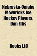 Nebraska-Omaha Mavericks Ice Hockey Players: Dan Ellis