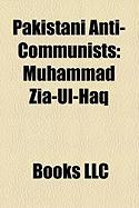 Pakistani Anti-Communists: Muhammad Zia-UL-Haq, Brigadier Imtiaz