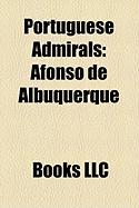 Portuguese Admirals: Afonso de Albuquerque