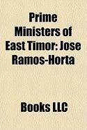 Prime Ministers of East Timor: Jos Ramos-Horta, Xanana Gusmo, Mari Alkatiri, Estanislau Da Silva, Prime Minister of East Timor