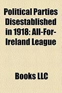 Political Parties Disestablished in 1918: All-For-Ireland League