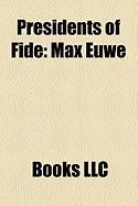 Presidents of Fide: Max Euwe, Kirsan Ilyumzhinov, Florencio Campomanes, Fririk Lafsson, Alexander Rueb, Folke Rogard