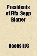 Presidents of Fifa: Sepp Blatter