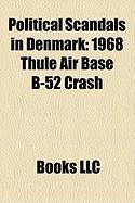 Political Scandals in Denmark: 1968 Thule Air Base B-52 Crash