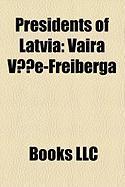Presidents of Latvia: Vaira V E-Freiberga, K Rlis Ulmanis, Valdis Zatlers, Gustavs Zemgals, List of Heads of State of Latvia, J NIS Akste