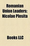 Romanian Union Leaders: Nicolae Plei