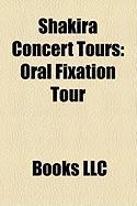 Shakira Concert Tours: Oral Fixation Tour