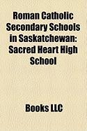 Roman Catholic Secondary Schools in Saskatchewan: Sacred Heart High School