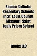 Roman Catholic Secondary Schools in St. Louis County, Missouri: Saint Louis Priory School