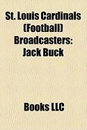 St. Louis Cardinals (Football) Broadcasters: Jack Buck