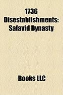 1736 Disestablishments: Safavid Dynasty