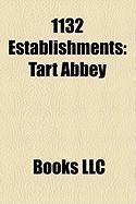 1132 Establishments: Tart Abbey