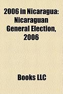 2006 in Nicaragua: Nicaraguan General Election, 2006