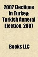 2007 Elections in Turkey: Turkish General Election, 2007