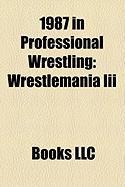 1987 in Professional Wrestling: Wrestlemania III