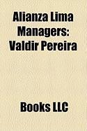 Alianza Lima Managers: Valdir Pereira