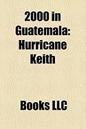 2000 in Guatemala: Hurricane Keith