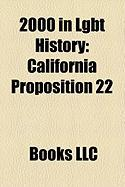 2000 in Lgbt History: California Proposition 22, Arlington County V. White, Sexual Offences ACT 2000