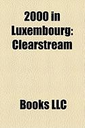 2000 in Luxembourg: Clearstream