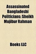 Assassinated Bangladeshi Politicians: Sheikh Mujibur Rahman
