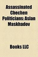 Assassinated Chechen Politicians: Aslan Maskhadov