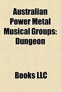 Australian Power Metal Musical Groups: Dungeon