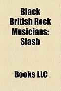 Black British Rock Musicians: Slash