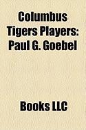 Columbus Tigers Players: Paul G. Goebel