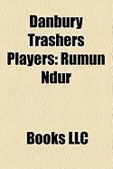 Danbury Trashers Players: Rumun Ndur