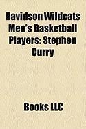 Davidson Wildcats Men's Basketball Players: Stephen Curry, Terry Holland, Dean Keener, Dick Snyder, Mike Maloy, Matt Matheny, Fred Hetzel