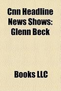 CNN Headline News Shows: Glenn Beck