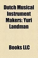Dutch Musical Instrument Makers: Yuri Landman