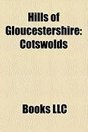 Hills of Gloucestershire: Cotswolds, Malvern Hills, May Hill, Uley Bury, Cleeve Hill, Ruardean Hill, Five Valleys, Stinchcombe, Gloucestershire